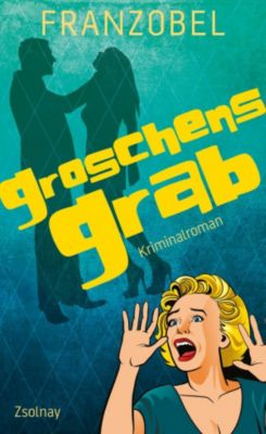 Kommissar Groschen Band 2: Groschens Grab, Franzobel