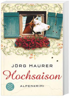 Kommissar Jennerwein Band 2: Hochsaison, Jörg Maurer