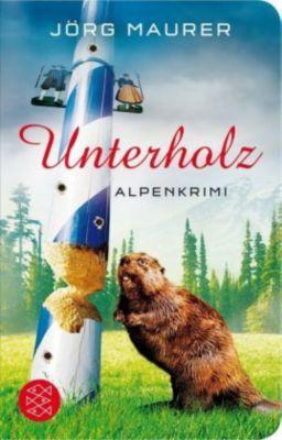 Kommissar Jennerwein Band 5: Unterholz, Jörg Maurer