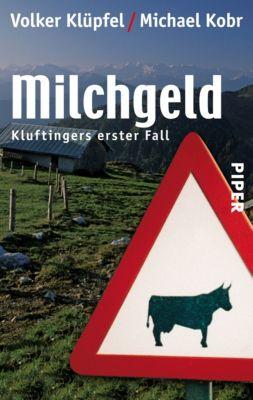 Kommissar Kluftinger Band 1: Milchgeld, Volker Klüpfel, Michael Kobr