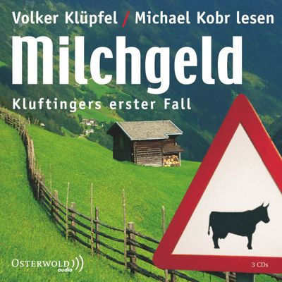 Kommissar Kluftinger Band 1: Milchgeld (3 Audio-CDs), Volker Klüpfel, Michael Kobr