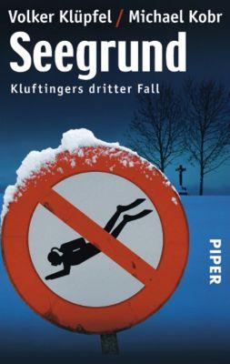 Kommissar Kluftinger Band 3: Seegrund, Volker Klüpfel, Michael Kobr
