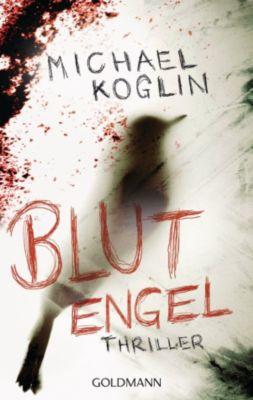 Kommissar Mangold Band 2: Blutengel, Michael Koglin
