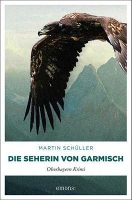 Kommissar Schwemmer Band 2: Die Seherin von Garmisch, Martin Schüller