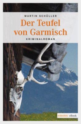 Kommissar Schwemmer Band 3: Der Teufel von Garmisch, Martin Schüller