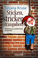 Kommissar Siegfried Seifferheld Band 5: Sticken, stricken, strangulieren