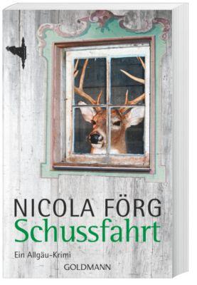 Kommissar Weinzierl Band 1: Schussfahrt, Nicola Förg