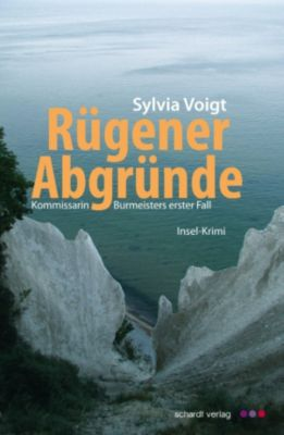 Kommissarin Burmeister ermittelt auf Rügen: Rügener Abgründe: Kommissarin Burmeisters erster Fall. Insel-Krimi, Sylvia Voigt