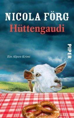 Kommissarin Irmi Mangold Band 3: Hüttengaudi - Nicola Förg |