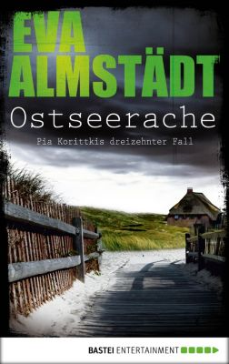 Kommissarin Pia Korittki: Ostseerache, Eva Almstädt