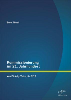 Kommissionierung im 21. Jahrhundert: Von Pick-by-Voice bis RFID, Sven Theel