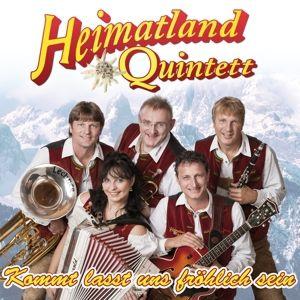 Kommt Lasst Uns Fröhlich Sein, Heimatland Quintett