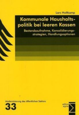 Kommunale Haushaltspolitik bei leeren Kassen, Lars Holtkamp