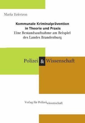 Kommunale Kriminalprävention in Theorie und Praxis, Maria Dzierzon