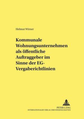 Kommunale Wohnungsunternehmen als öffentliche Auftraggeber im Sinne der EG-Vergaberichtlinien, Helmut Wirner