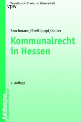 Kommunalrecht in Hessen, Michael Borchmann, Dankwart Breithaupt, Gerrit Kaiser