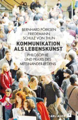 Kommunikation als Lebenskunst, Friedemann Schulz Von Thun, Bernhard Pörksen
