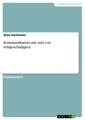 Kommunikation mit und von Sehgeschädigten, Anja Hartmann