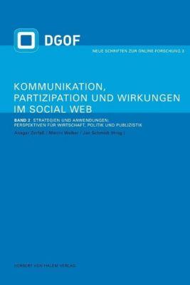 Kommunikation, Partizipation und Wirkungen im Social Web: Bd.2 Kommunikation, Partizipation und Wirkungen im Social Web