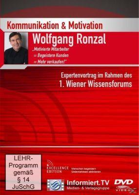 Kommunikation und Motivation - Motivierte Mitarbeiter, begeisterte Kunden, Mehr verkaufen, Wolfgang Ronzal