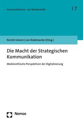Kommunikations- und Medienethik: Die Macht der Strategischen Kommunikation