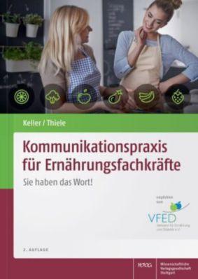 Kommunikationspraxis für Ernährungsfachkräfte, Georg Keller, Michael Thiele