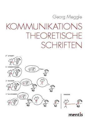 Kommunikationstheoretische Schriften - Georg Meggle |
