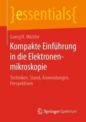 Kompakte Einführung in die Elektronenmikroskopie - Goerg H. Michler |