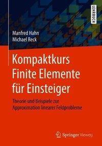 Kompaktkurs Finite Elemente für Einsteiger, Manfred Hahn, Michael Reck