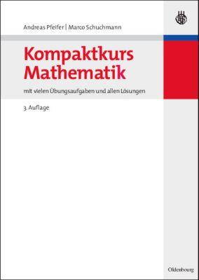 Kompaktkurs Mathematik, Andreas Pfeifer, Marco Schuchmann