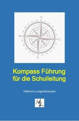 Kompass Führung für die Schulleitung - Helmut Lungershausen pdf epub