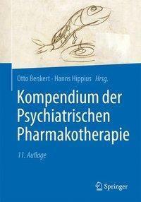 Kompendium der Psychiatrischen Pharmakotherapie, Otto Benkert, Hanns Hippius
