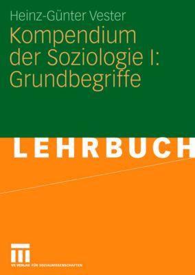 Kompendium der Soziologie: Bd.1 Grundbegriffe, Heinz-Günther Vester