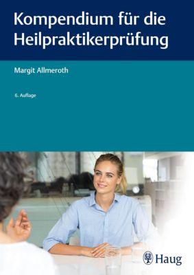 Kompendium für die Heilpraktiker-Prüfung, Margit Allmeroth