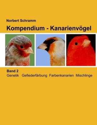Kompendium - Kanarienvögel, Band 2, Norbert Schramm
