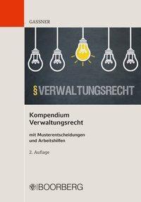 Kompendium Verwaltungsrecht - Kathi Gassner |