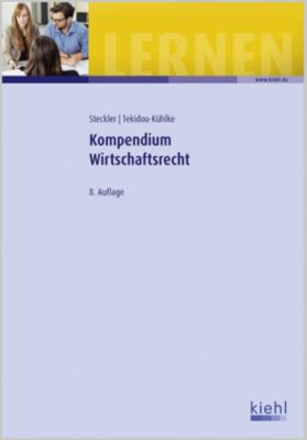 Kompendium Wirtschaftsrecht, Brunhilde Steckler, Dimitra Tekidou-Kühlke