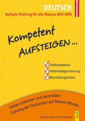Kompetent Aufsteigen... Deutsch 8 - Aufsatz-Training für die Matura