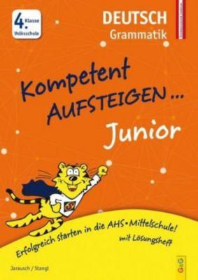 Kompetent Aufsteigen Junior Deutsch - Grammatik 4. Klasse Volksschule