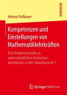 Kompetenzen und Einstellungen von Mathematiklehrkräften, Helmut Hofbauer