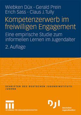Kompetenzerwerb im freiwilligen Engagement, Wiebken Düx, Gerald Prein, Erich Sass, Claus J. Tully