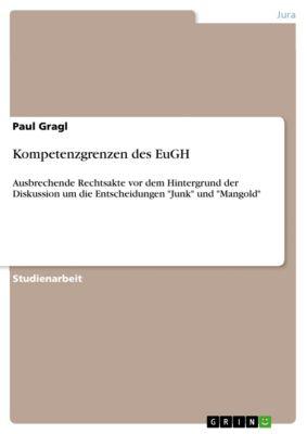 Kompetenzgrenzen des EuGH, Paul Gragl
