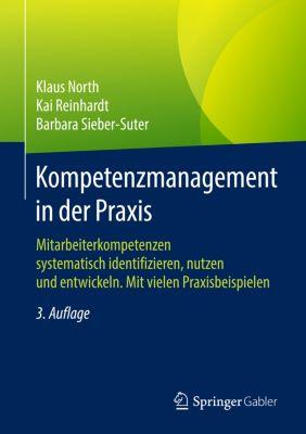 Kompetenzmanagement in der Praxis, Klaus North, Kai Reinhardt, Barbara Sieber-Suter