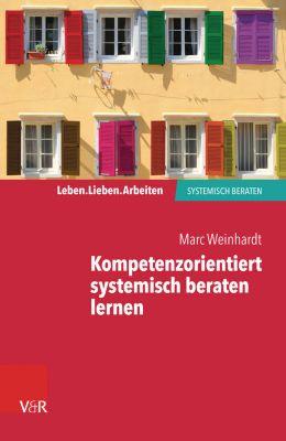 Kompetenzorientiert systemisch beraten lernen, Marc Weinhardt