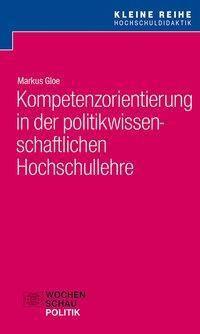 Kompetenzorientierung in der politikwissenschaftlichen Hochschullehre - Markus Gloe pdf epub