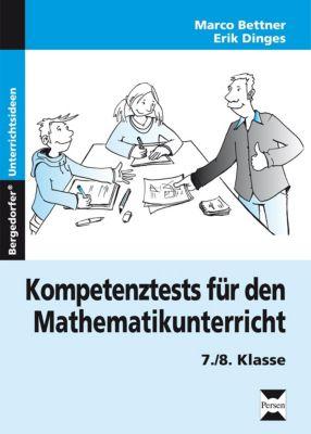 Kompetenztests für den Mathematikunterricht, 7./8. Klasse, Marco Bettner, Erik Dinges