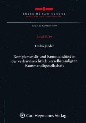 Komplementär und Kommanditist in der verbandsrechtlich verselbständigten Kommanditgesellschaft - Heiko Jander |