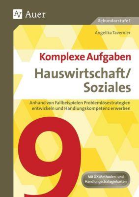 Komplexe Aufgaben Hauswirtschaft/Soziales, Klasse 9, Angelika Tavernier