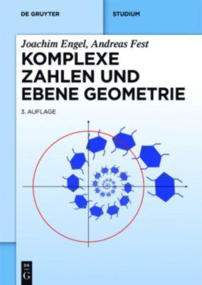 Komplexe Zahlen und ebene Geometrie, Joachim Engel, Andreas Fest