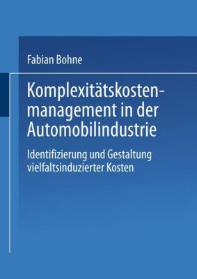 Komplexitätskostenmanagement in der Automobilindustrie, Fabian Bohne